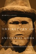 Maria Lesiv. The Return of Ancestral Gods: Modern Ukrainian Paganism as an Alternative Vision for a Nation. – McGill – Queenn's University Press, 2013. – 244 p.